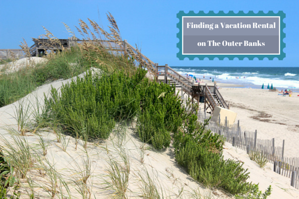 Finding a Vacation Rental on The Outer Banks