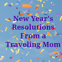 Here are some New Years Resolutions from a mom who loves to travel. #newyearsresolutions #2015